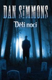Dan Simmons: Děti noci