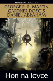 Daniel Abraham, Gardner Dozois a G. R. R. Martin: Hon na lovce