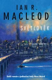 Ian R. MacLeod: Světlověk