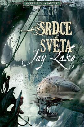 Jay Lake: Srdce světa