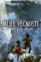 John C. Wright: Mlhy Věčnosti (II)