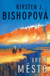 Kirsten J. Bishopová: Vryté město