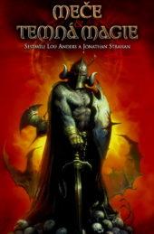 Lou Anders & Jonathan Strahan: Meče a temná magie