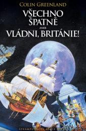 Colin Greenland: Všechno špatně aneb Vládni, Británie!