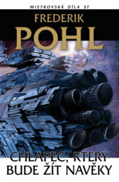 Frederik Pohl: Chlapec, který bude žít navěky