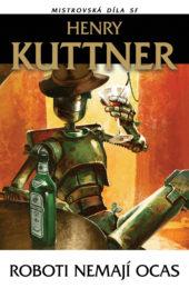 Henry Kuttner: Roboti nemají ocas