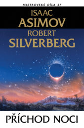 Isaac Asimov, Robert Silverberg: Příchod noci