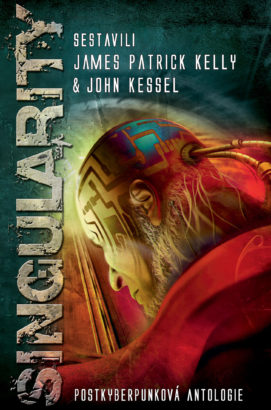 James Patrick Kelly & John Kessel sest. Singularity