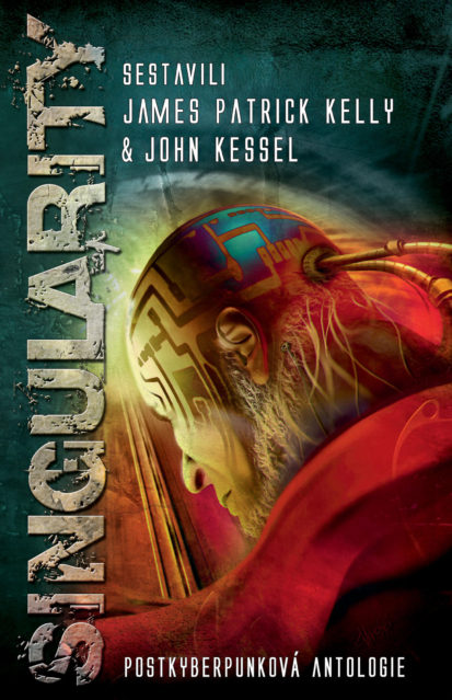 James Patrick Kelly & John Kessel sest. Singularity