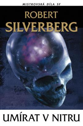 Robert Silverberg: Umírat v nitru