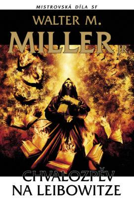 Walter M. Miller Jr.: Chvalozpěv na Leibowitze