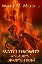 Walter M. Miller Jr.: Svatý Leibowitz a Vládkyně divokých koní