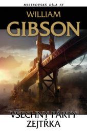 William Gibson: Všechny párty zejtřka