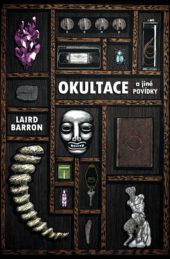 Laird Barron: Okultace a jiné povídky